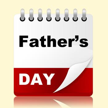 Fathers Day Indicates Date Daddy And Celebration