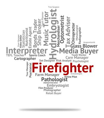 Firefighter Job Represents Career Hire And Words