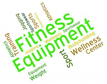 Fitness Equipment Indicates Equipments Words And Text