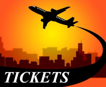 Flights Tickets Represents Aviation Transport And Travel
