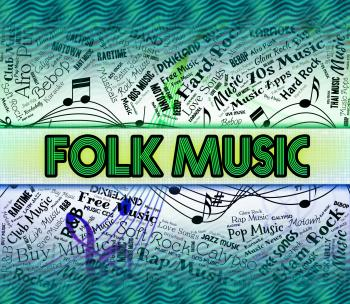 Folk Music Shows Sound Tracks And Balladry