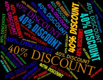 Forty Percent Discount Shows Retail Save And Offers