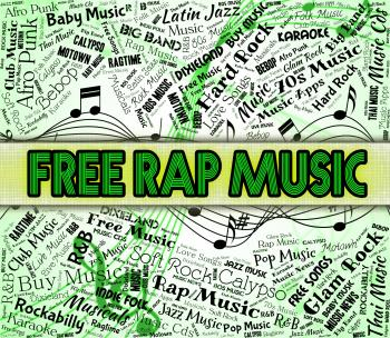 Free Rap Music Indicates No Charge And Complimentary