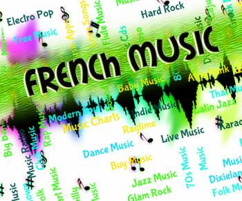 French Music Indicates Sound Tracks And France
