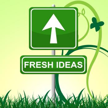 Fresh Ideas Indicates Creative Display And Invention