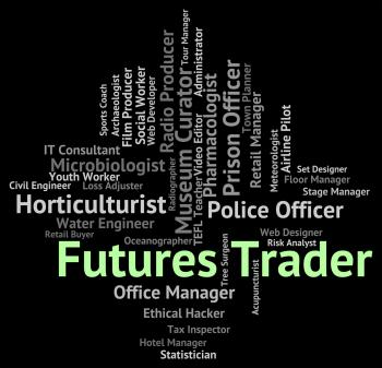 Futures Trader Means Commodity Commerce And Commodities
