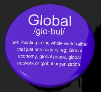 Global Definition Button Showing Worldwide International Or Continenta