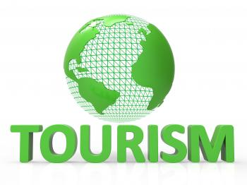 Globe Tourism Means Globalise Travel And Worldly