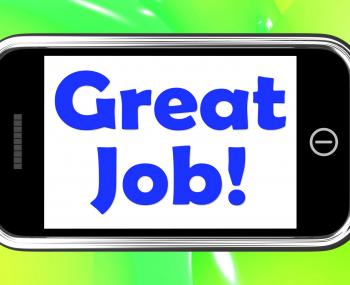 Great Job On Phone Shows Praise Appreciation Or Approval