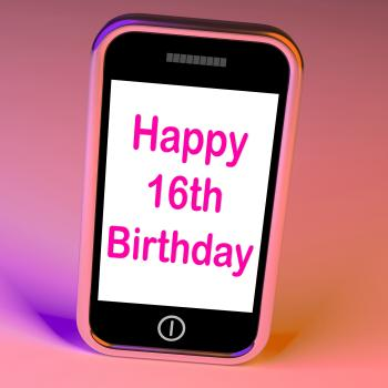 Happy 16th Birthday On Phone Means Sixteenth