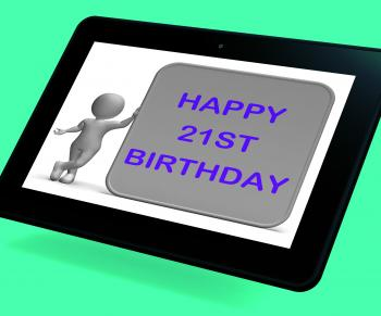 Happy 21st Birthday Tablet Means Congratulations On Turning Twenty-One