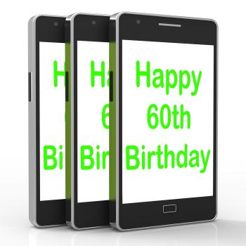 Happy 60th Birthday Smartphone Shows Reaching Sixty Years