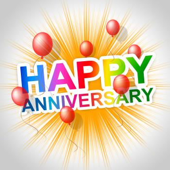 Happy Anniversary Indicates Message Parties And Anniversaries