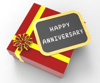 Happy Anniversary Present Means Romantic Remembrance Or Annual Salutat