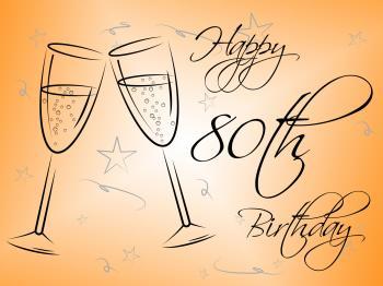 Happy Eightieth Birthday Indicates Congratulations Congratulating And