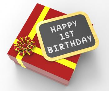 Happy First Birthday Present Shows Special Celebration And Festivity