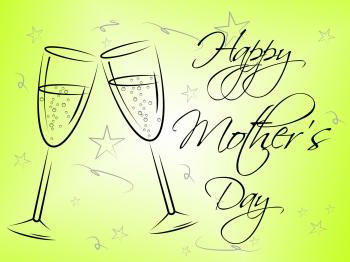 Happy Mothers Day Represents Mummy Mum And Joy