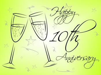 Happy Tenth Anniversary Represents Fun Occasion And Parties
