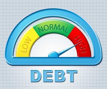 High Debt Means Financial Obligation And Bankrupt