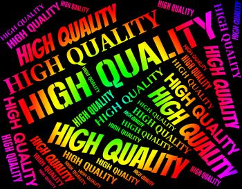 High Quality Means Number One And Approval