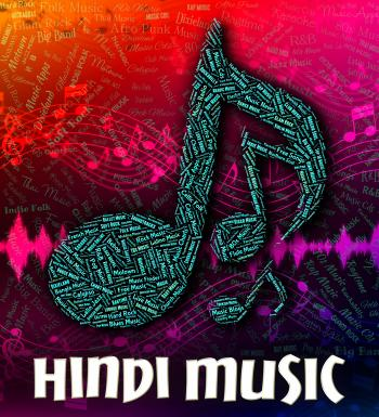 Hindi Music Represents Sound Tracks And Hindustani