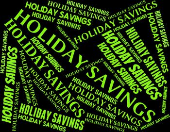 Holiday Savings Indicates Go On Leave And Capital