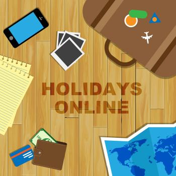 Holidays Online Means Vacations Website And Break
