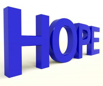 Hope Word As Sign Of Wishing And Hoping