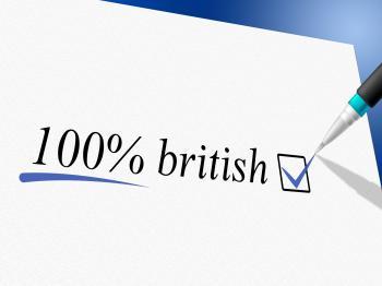 Hundred Percent British Indicates United Kingdom And Britain