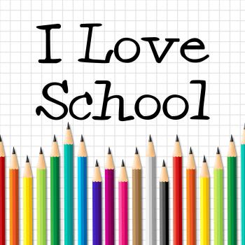 I Love School Represents Education Training And Kid