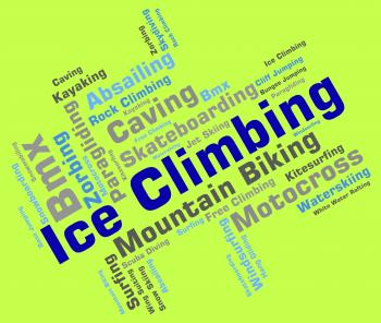 Ice Climbing Means Climber Ice-Climber And Words