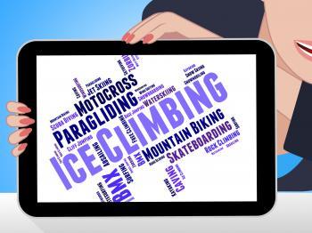 Ice Climbing Shows Iceclimbing Ice-Climber And Iceclimber