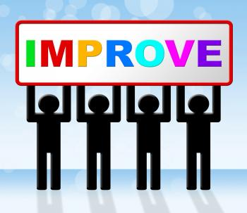 Improvement Improve Indicates Progress Evolve And Advance