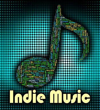 Indie Music Shows Sound Tracks And Harmonies
