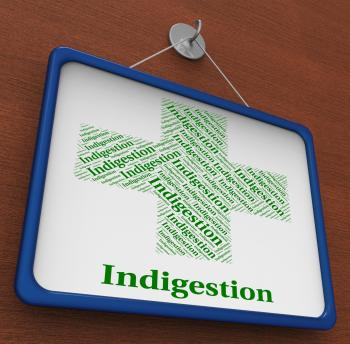 Indigestion Word Indicates Poor Health And Affliction