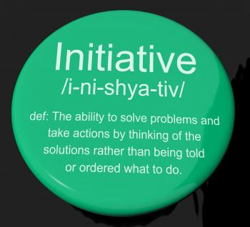 Initiative Definition Button Showing Leadership Resourcefulness And Ac