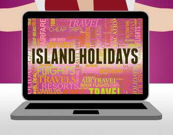 Island Holidays Means Atoll Beach And Break