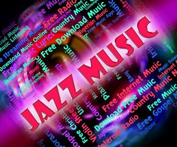Jazz Music Represents Sound Track And Concert