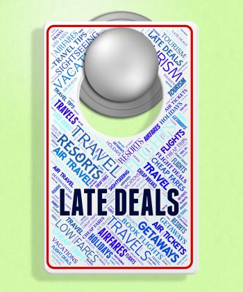 Late Deals Indicates Last Minute And Bargain