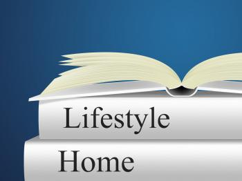Lifestyle Home Indicates Houses Apartment And Household