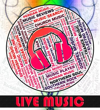 Live Music Indicates Sound Tracks And Audio
