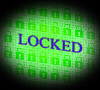 Locked Security Represents Secure Unauthorized And Locking