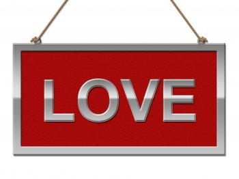 Love Sign Indicates Advertisement Adoration And Passion