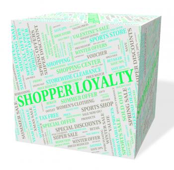Loyalty Word Means Retail Sales And Allegiance