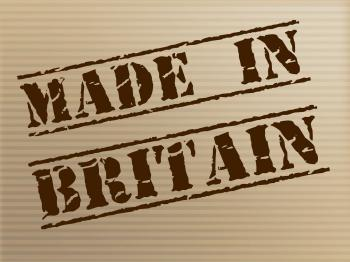 Made In Britain Indicates Export Commercial And British