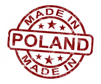 Made In Poland Stamp Shows Polish Product Or Produce