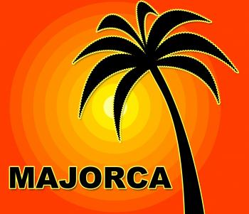 Majorca Holiday Indicates Go On Leave And Heat