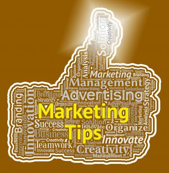 Marketing Tips Thumb Shows Thumbs Up And Advice
