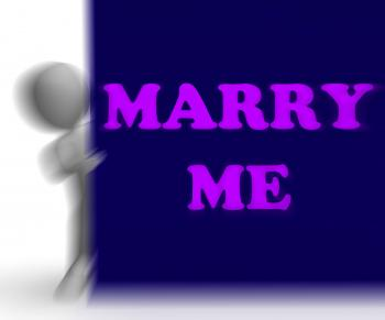Marry Me Placard Means Romance And Marriage