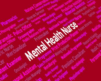 Mental Health Nurse Indicates Disturbed Mind And Carer